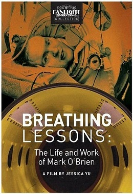 1996 – Breathing Lessons The Life and Work of Mark O'Brien