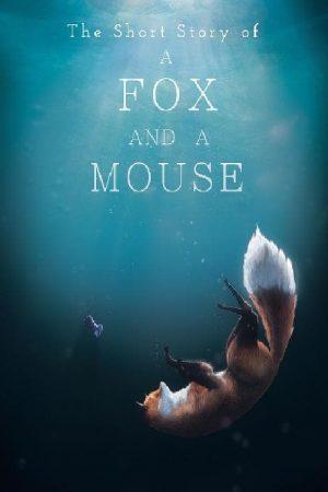 دانلود انیمیشن کوتاه The Short Story of a Fox and a Mouse