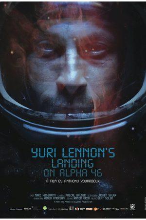 دانلود فیلم کوتاه Yuri Lennon's Landing on Alpha46