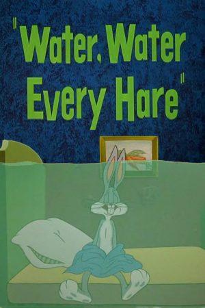 دانلود انیمیشن کوتاه Water, Water Every Hare