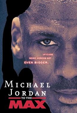 دانلود مستند کوتاه Michael Jordan to the Max