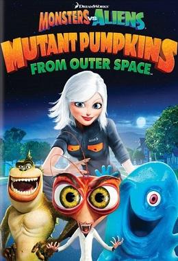 دانلود انیمیشن کوتاه Monsters vs Aliens: Mutant Pumpkins from Outer Space