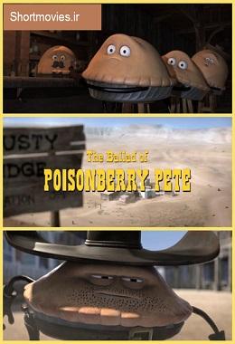 دانلود انیمیشن کوتاه The Ballad of Poisonberry Pete