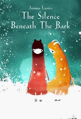 دانلود انیمیشن کوتاه The Silence Beneath the Bark