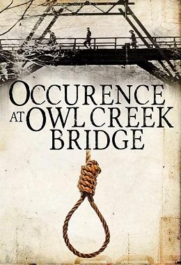 دانلود فیلم کوتاه Occurrence at Owl Creek Bridge