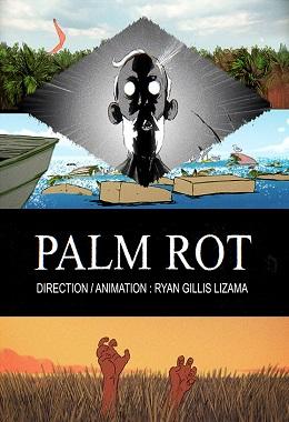 دانلود انیمیشن کوتاه Palm Rot