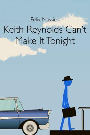 دانلود انیمیشن کوتاه Keith Reynolds Can't Make It Tonight