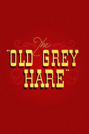 دانلود انیمیشن کوتاه The Old Grey Hare