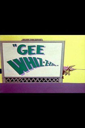 دانلود انیمیشن کوتاه Gee Whiz-z-z-z-z-z-z