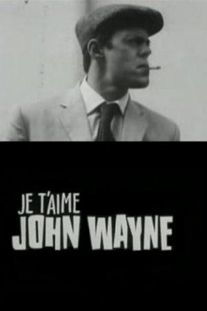 دانلود فیلم کوتاه Je t'aime John Wayne