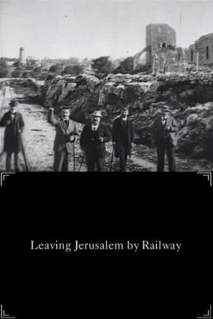 دانلود مستند کوتاه Leaving Jerusalem by Railway