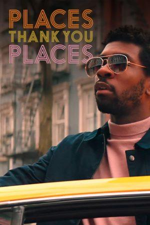 دانلود فیلم کوتاه Places, Thank You Places