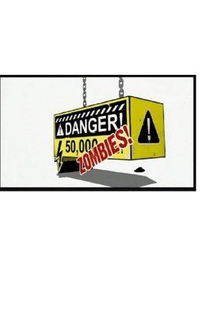 دانلود فیلم کوتاه Danger! 50,000 Zombies