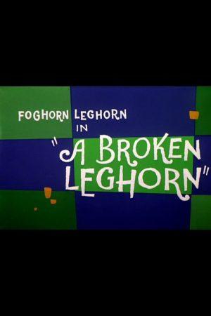 دانلود انیمیشن کوتاه A Broken Leghorn