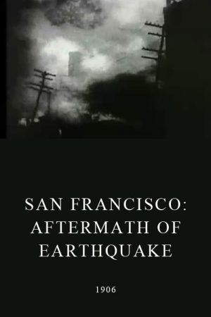 دانلود مستند کوتاه San Francisco: Aftermath of Earthquake