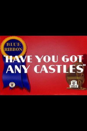 دانلود انیمیشن کوتاه Have You Got Any Castles