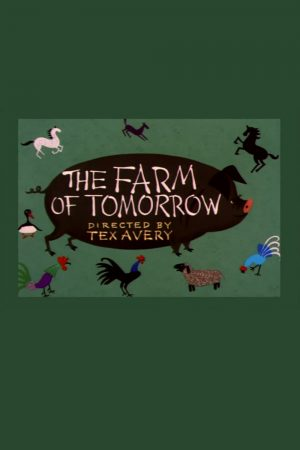 دانلود انیمیشن کوتاه The Farm of Tomorrow