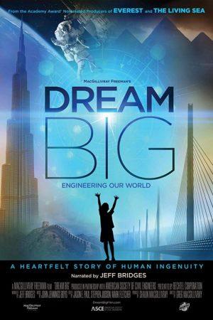 دانلود مستند کوتاه Dream Big: Engineering Our World