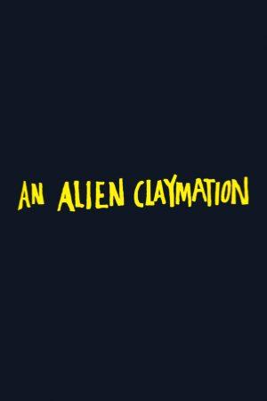 دانلود انیمیشن کوتاه An Alien Claymation