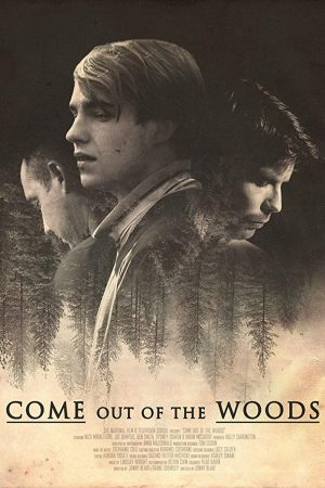 فیلم کوتاه Come Out Of The Woods