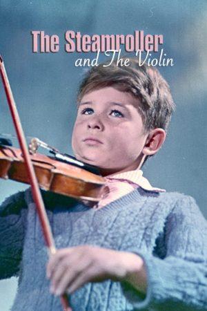 دانلود فیلم کوتاه The Steamroller and the Violin