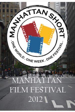 دانلود مجموعه فیلم های کوتاه برگزیده جشنواره منهتن ۲۰۱۲