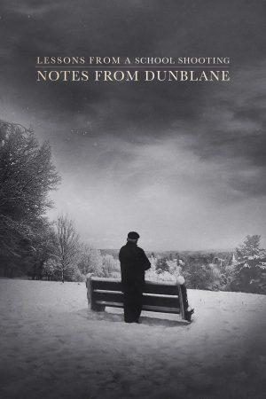 مستند کوتاه Notes from Dunblane: Lessons from a School Shooting
