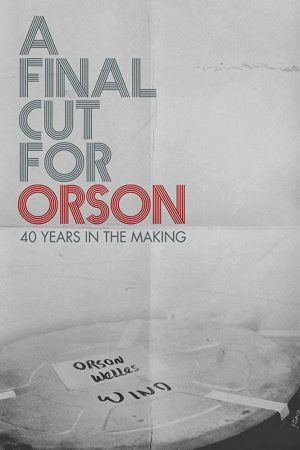 مستند کوتاه A Final Cut for Orson: 40 Years in the Making