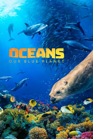مستند کوتاه Oceans: Our Blue Planet