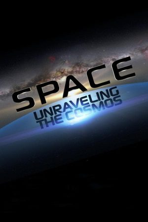 مستند کوتاه Space: Unraveling the Cosmos