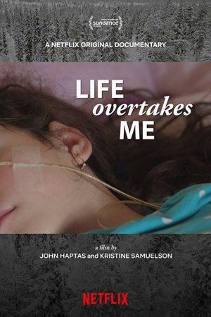 مستند کوتاه Life Overtakes Me