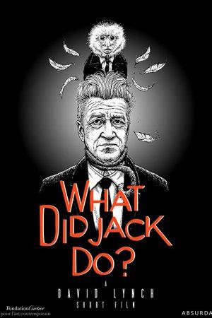 فیلم کوتاه What Did Jack Do? از دیوید لینچ