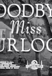 فیلم کوتاه Goodbye, Miss Turlock