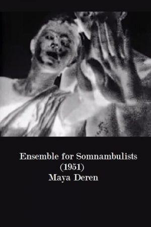 فیلم کوتاه Ensemble for Somnambulists