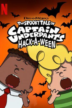 انیمیشن کوتاه The Spooky Tale of Captain Underpants Hack-a-ween